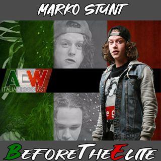Marko Stunt - Before The Elite Ep 19