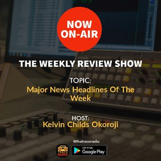 The Weekly Review Show (S2ep1): Major News Headlines Of The Week