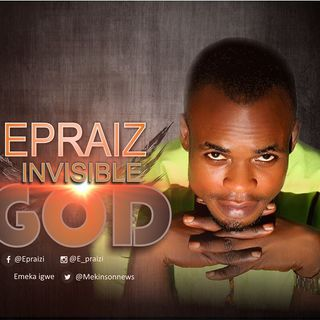 Epraiz - Invisible God || AllBaze Media