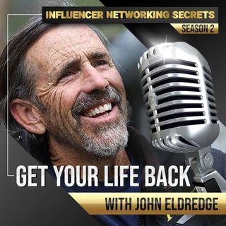 🎧 Season #2:14 Get Your Life Back 👊 with John Eldredge 🎤