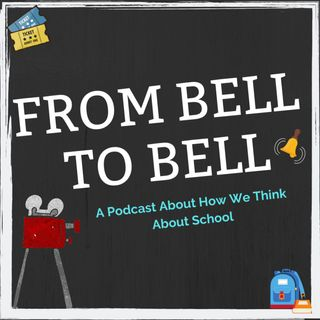 From Bell to Bell - A Podcast About School