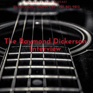 The Raymond Dickerson Interview.