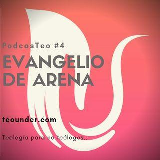PodcasTeo 4 - Evangelio de Arena