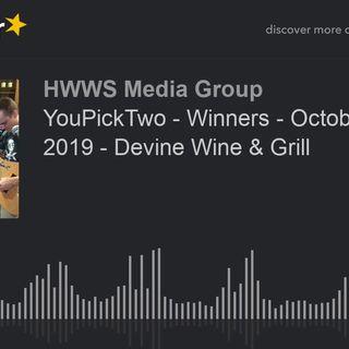 YouPickTwo - Winners - October 2nd, 2019 - Devine Wine & Grill