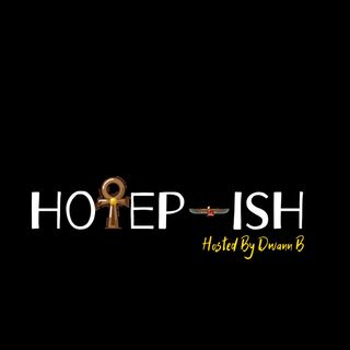 Hotep-Ish 1/16/2020