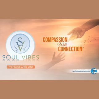 Compassion with Connection: Soul Vibes