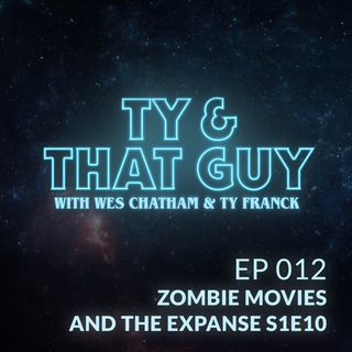 Ep. 012 - Zombie Movies & The Expanse S1E10