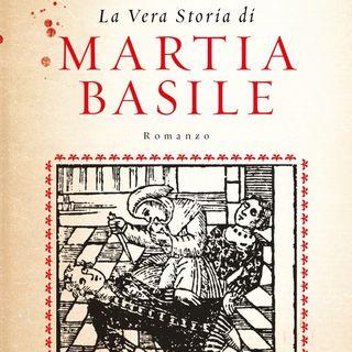 """Maurizio Ponticello """"La vera storia di Martia Basile"""""""