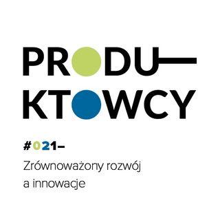 021 - Zrównoważony rozwój a innowacje