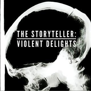 VIOLENT DELIGHTS SPECIAL  - EP 11