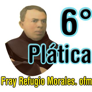 6 PLATICA 10 al 16 SOBRE EL SOBRE EL AMOR DE DIOS