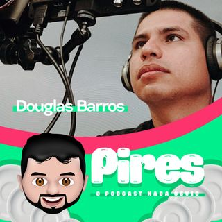 #001 - Rodrigo Pires recebe o cineasta Douglas Barros