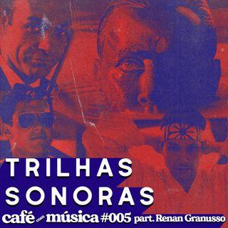 #005 - Trilha Sonoras Marcantes parte 1 - feat. Renan Granusso