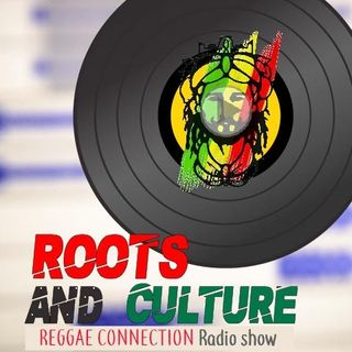 ROOTS and CULTURE Radio Show Music Selection.