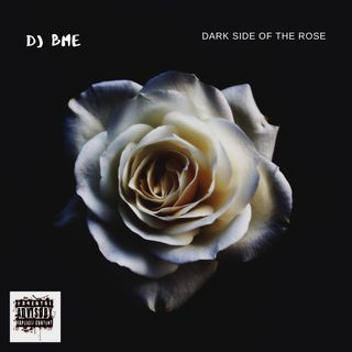 DJ BME: DARK SIDE OF THE ROSE PT 1