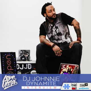 Love Ultra Radio DJ Johnnie Dynamite Interview