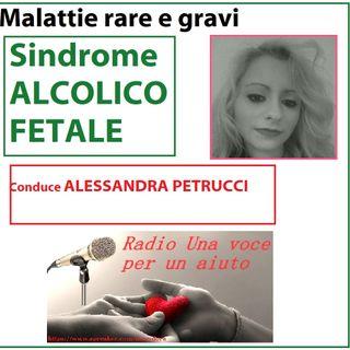 RUBRICA MALATTIE GRAVI E RARE:SINDROME ALCOLICO FETALE