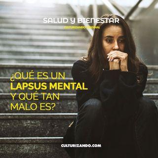 ¿Qué es un lapsus mental y qué tan malo es? • Salud y Bienestar - Culturizando