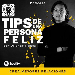 Crea Mejores Relaciones - Orlando Muñoz