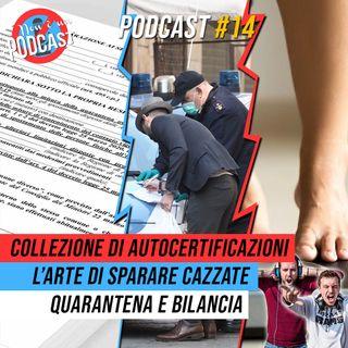 Podcast #14 - OGNI SCUSA E' BUONA