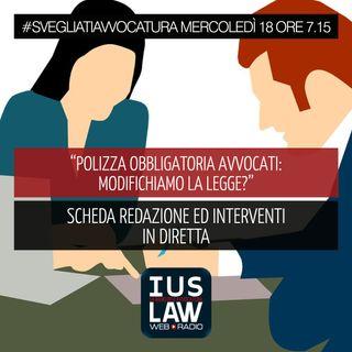 [POLIZZA OBBLIGATORIA #Avvocati: MODIFICHIAMO LA LEGGE?] - Mercoledì 18 ottobre 2017 #SvegliatiAvvocatura