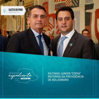 "Pequeno Expediente #98: Ratinho Junior ""copia"" reforma da Previdência de Bolsonaro"