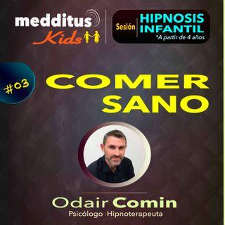 #03 Hipnosis Infantil para Comer Sano | Dr. Odair Comin