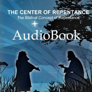 Audiobook - The Center of Repentance
