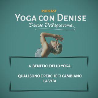 4. Benefici dello Yoga: Quali sono e perché ti cambiano la vita