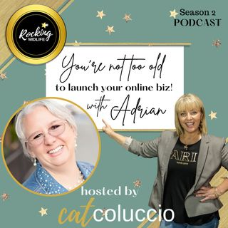 You're not too old to launch your online biz with Adrian!
