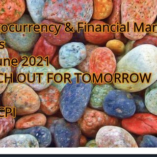 Cryptocurrency & Financial Markets News 9th June 2021 WATCH OUT FOR TOMORROW USA CPI