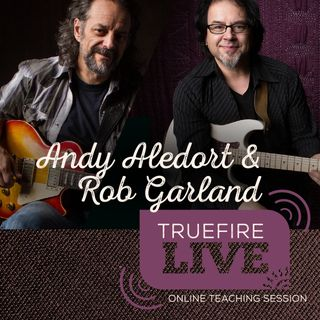 Rob Garland & Andy Aledort Guitar Lessons, Performances & Interviews