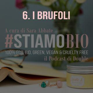 6^ puntata - I Brufoli - #stiamobio - il Podcast di Double B