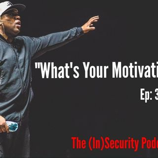 What's Your Motivation - Ep 30