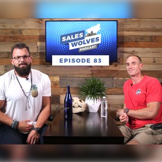 Working Like a Dog | Sales Wolves Podcast Episode 83