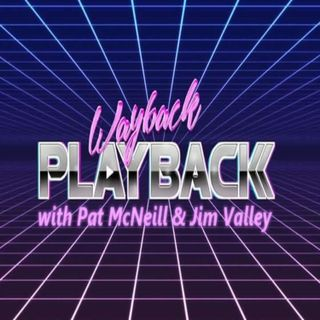 Wayback Playback with Pat McNeill & Jim Valley