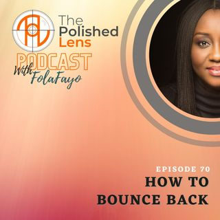 70: How To Bounce Back (5 Simple Tips)