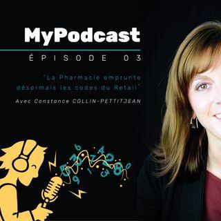 Ep. 03 – En route vers la Pharmacie 2.0 – avec Constance COLLIN-PETITJEAN