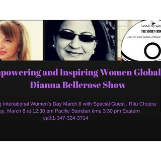 Empowering and Inspiring Women Globally- Special Episode Celebrating March 8!