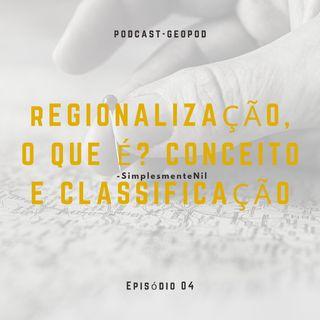Regionalização, o que é, conceito e classificação
