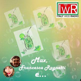 MAX, FRANCESCA RAGNETTI E.....