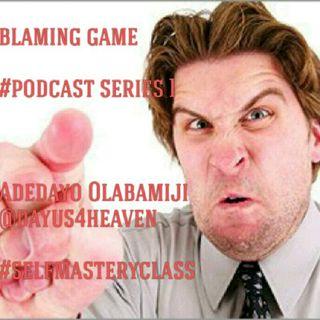 STOP BLAMING GAME
