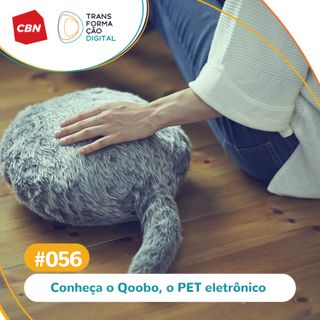 Ep. 56 - Conheça Qoobo: o pet eletrônico
