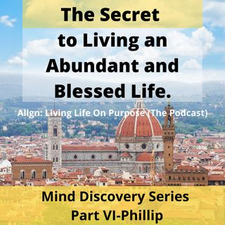 VI-The Secret to Living an Abundant and Blessed Life.