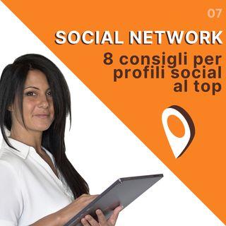 07_8 consigli per avere profili Social al TOP