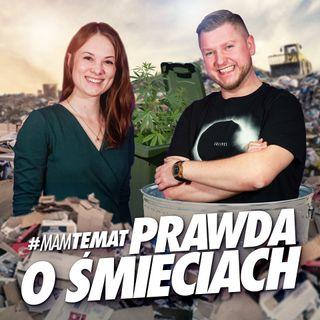 #17 Prawda o śmieciach, ekologii i less waste | Julia Wizowska - Mam Temat