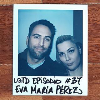 #37: Eva María Perez - Yo no soy 90 60 90