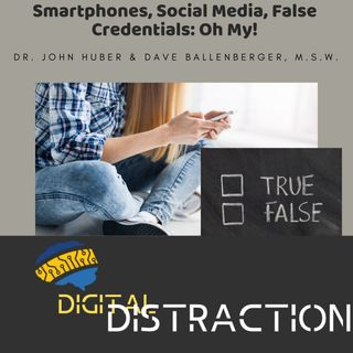Smartphones, Social Media, False Credentials: Oh My!