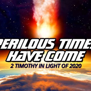 NTEB RADIO BIBLE STUDY: The 2020 End Times Roadmap Runs Smack Dab Right Through The Middle Of The Apostle Paul's Second Epistle To Timothy