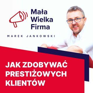 320: Jak zdobywać prestiżowych klientów – Rafał Tomal